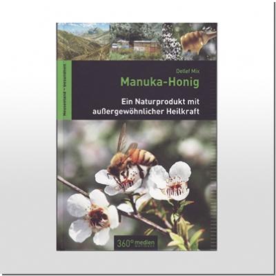 Buch: Manuka-Honig Ein Naturprodukt mit außergewöhnlicher Heilkraft