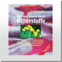 Buch: Vital und gesund durch Bitterstoffe,  Dr. Nicole Schaenzler, 95 Seiten