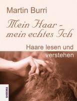 Buch: Mein Haar - mein echtes Ich Haar lesen und verstehen, Martin Burri